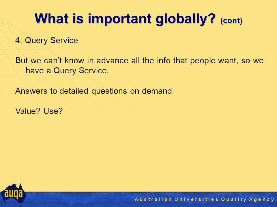 24 A u s t r a l i a n U n i v e r s i t i e s Q u a l i t y A g e n c y What is important globally.