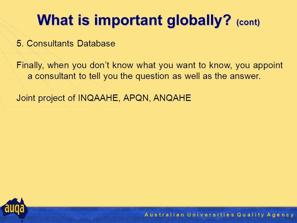 25 A u s t r a l i a n U n i v e r s i t i e s Q u a l i t y A g e n c y What is important globally.