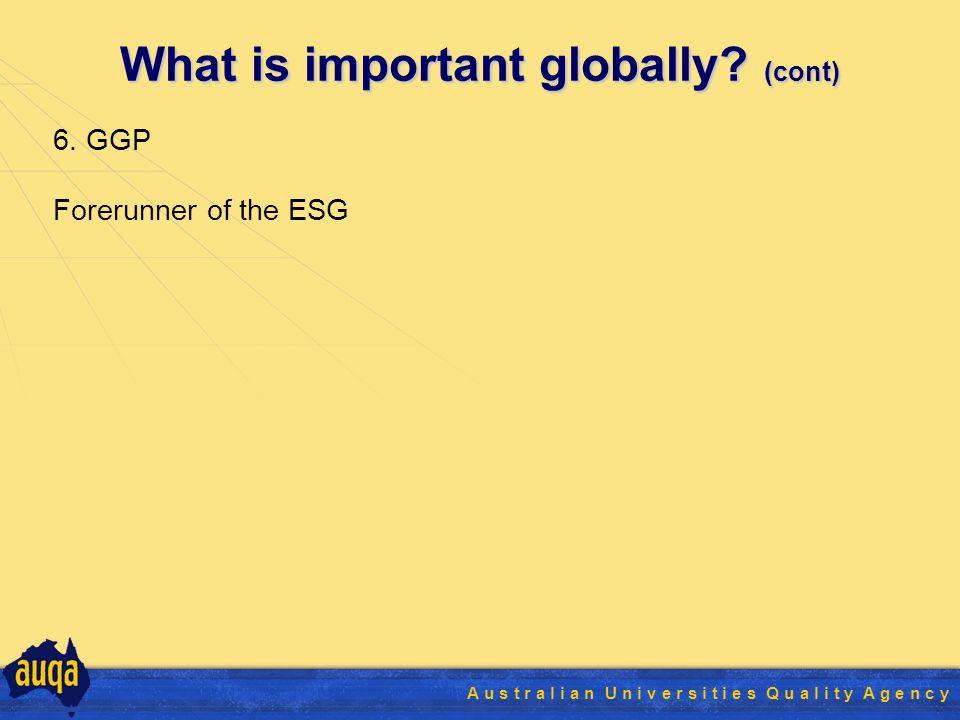 26 A u s t r a l i a n U n i v e r s i t i e s Q u a l i t y A g e n c y What is important globally.