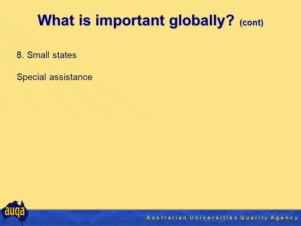 28 A u s t r a l i a n U n i v e r s i t i e s Q u a l i t y A g e n c y What is important globally.
