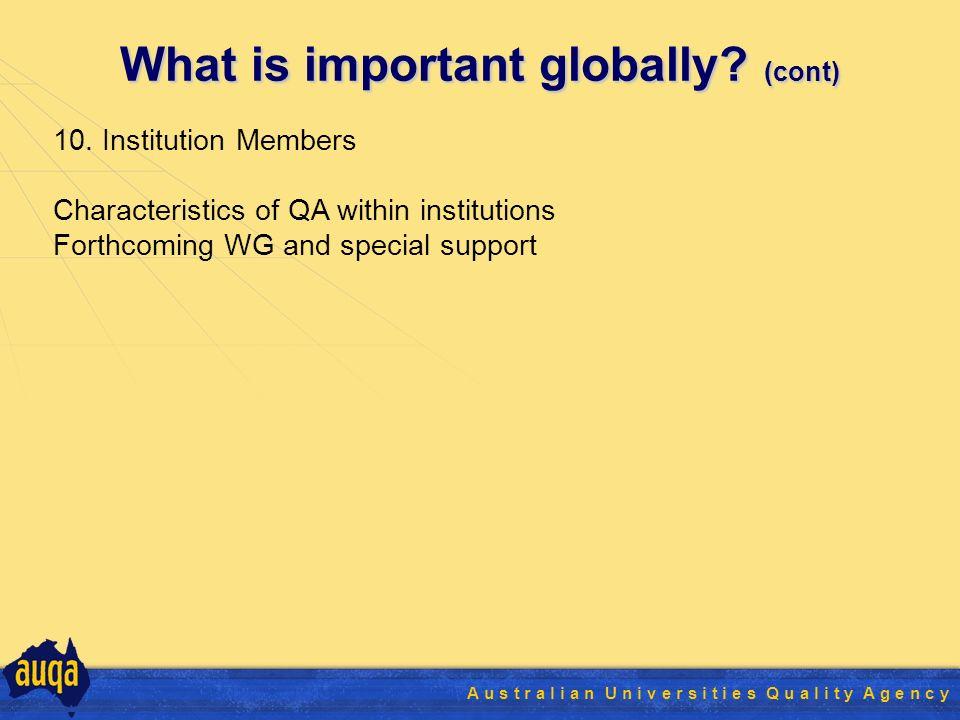 30 A u s t r a l i a n U n i v e r s i t i e s Q u a l i t y A g e n c y What is important globally.