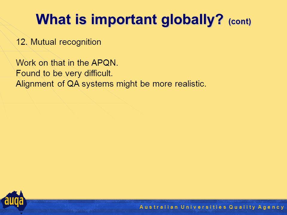 32 A u s t r a l i a n U n i v e r s i t i e s Q u a l i t y A g e n c y What is important globally.