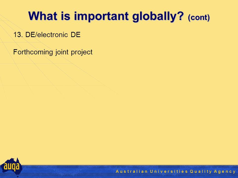33 A u s t r a l i a n U n i v e r s i t i e s Q u a l i t y A g e n c y What is important globally.