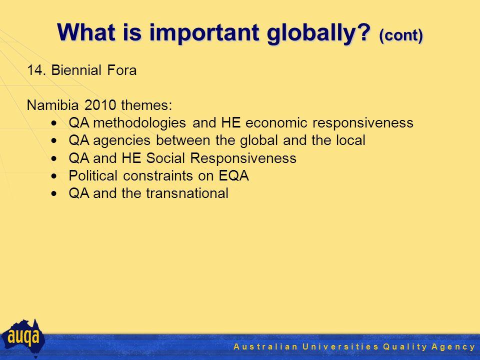 34 A u s t r a l i a n U n i v e r s i t i e s Q u a l i t y A g e n c y What is important globally.