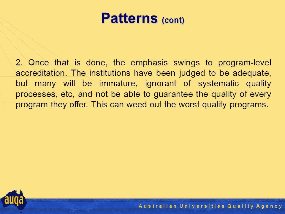 4 A u s t r a l i a n U n i v e r s i t i e s Q u a l i t y A g e n c y Patterns (cont) 2.