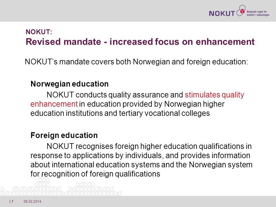 06.02.2014| 8 NOKUT: Main strategies for developing NOKUTs activities 2010-14 1.
