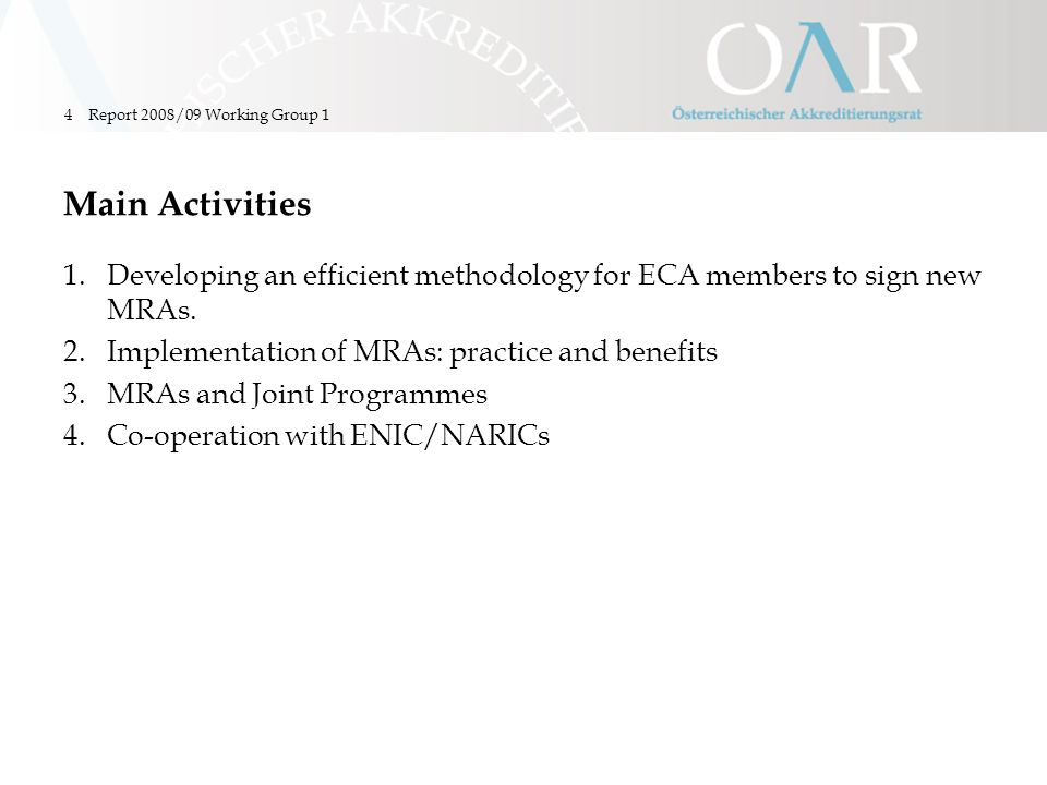 Report 2008/09 Working Group 14 Main Activities 1.Developing an efficient methodology for ECA members to sign new MRAs.