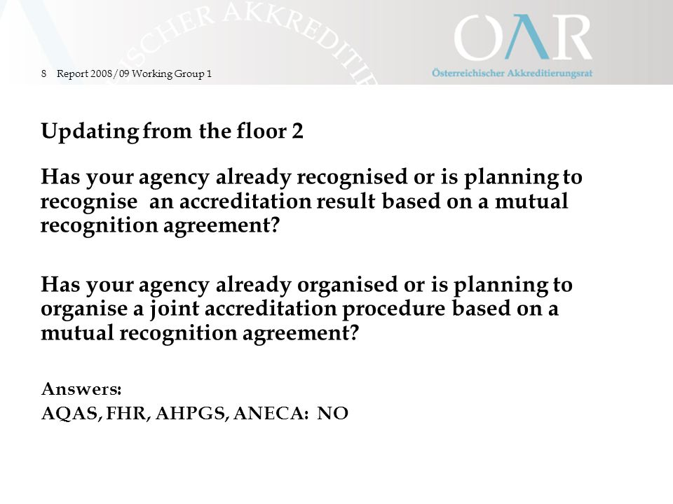 8 Updating from the floor 2 Has your agency already recognised or is planning to recognise an accreditation result based on a mutual recognition agreement.