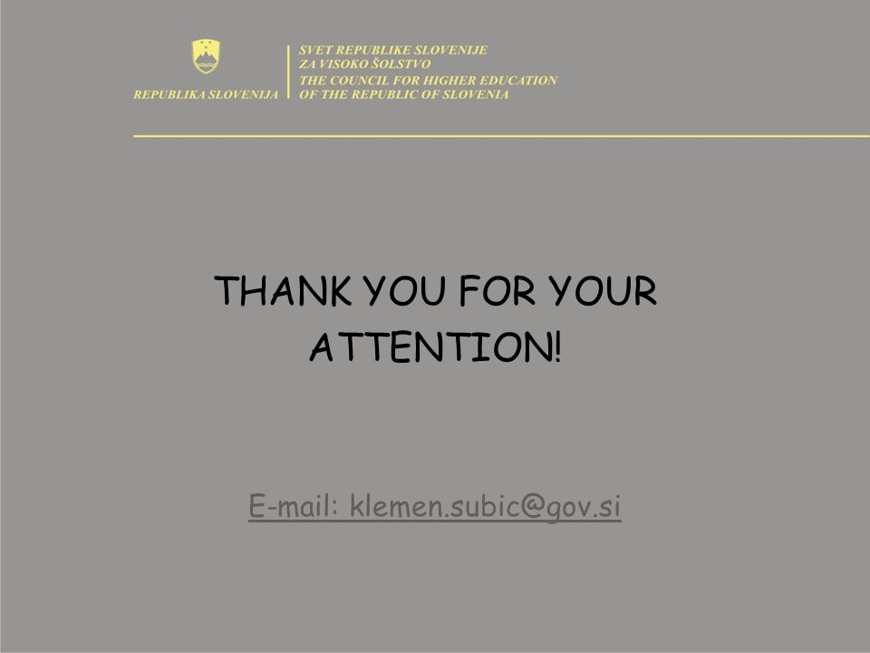 THANK YOU FOR YOUR ATTENTION! E-mail: klemen.subic@gov.si