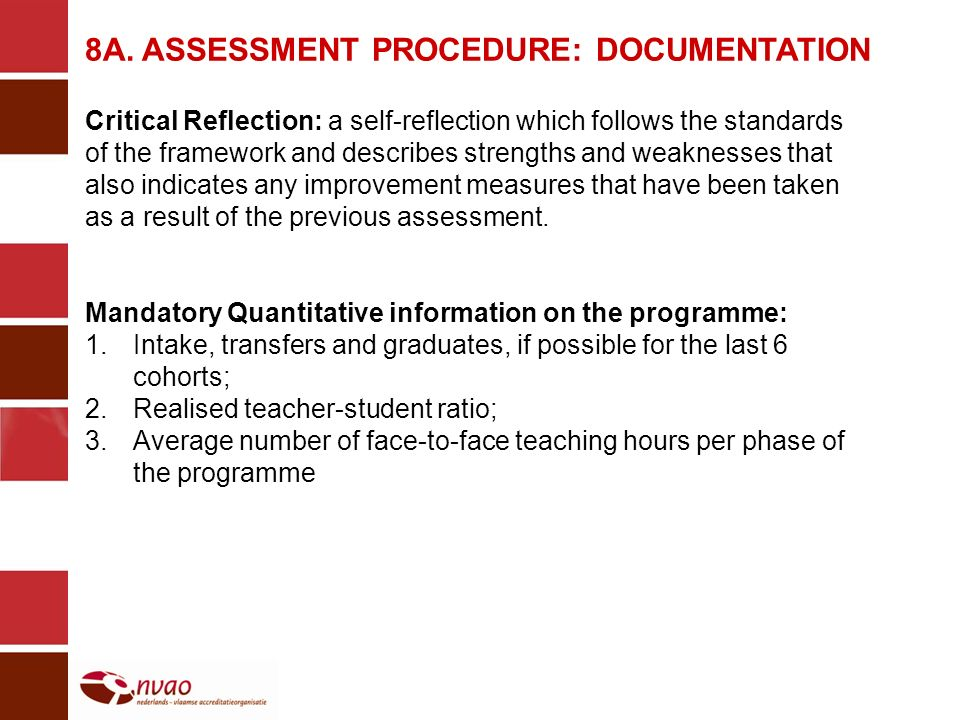 8A. ASSESSMENT PROCEDURE: DOCUMENTATION Critical Reflection: a self-reflection which follows the standards of the framework and describes strengths an