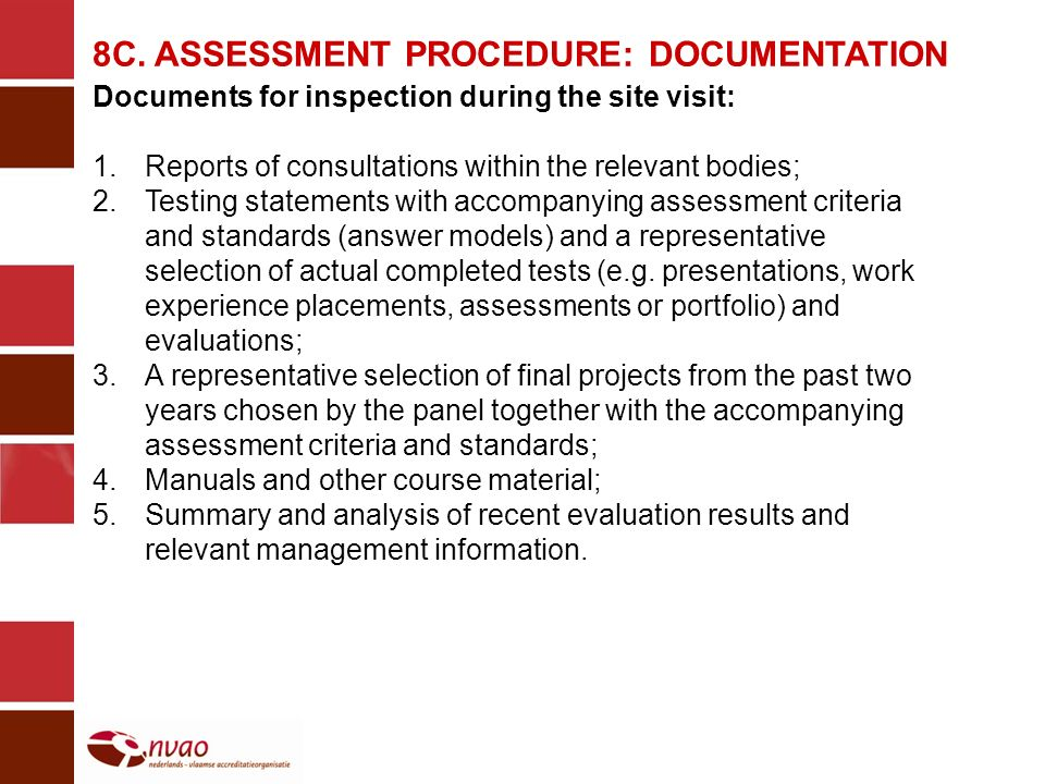 8C. ASSESSMENT PROCEDURE: DOCUMENTATION Documents for inspection during the site visit: 1.Reports of consultations within the relevant bodies; 2.Testi