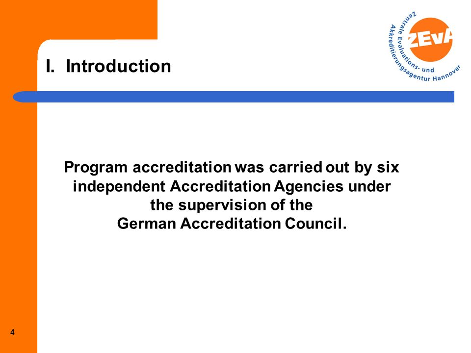 3 I. Introduction Detailed prescriptions for all new Bachelor and Master programs were enforced by program accreditation in order to solve structural