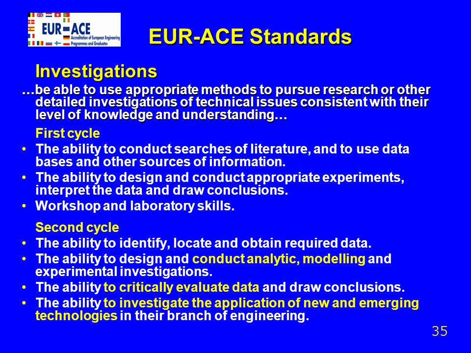 EUR-ACE Standards Investigations …be able to use appropriate methods to pursue research or other detailed investigations of technical issues consiste