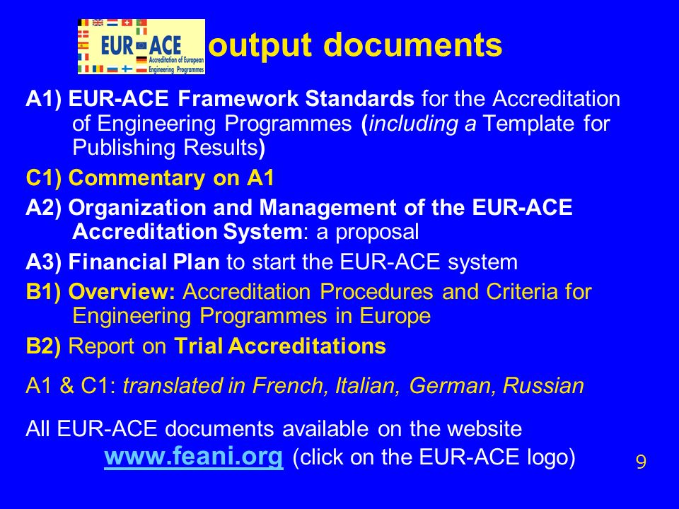 output documents A1) EUR-ACE Framework Standards for the Accreditation of Engineering Programmes (including a Template for Publishing Results) C1) Com