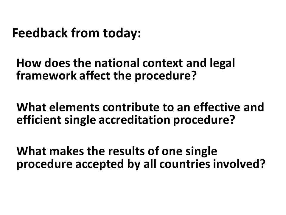 Feedback from today: How does the national context and legal framework affect the procedure.