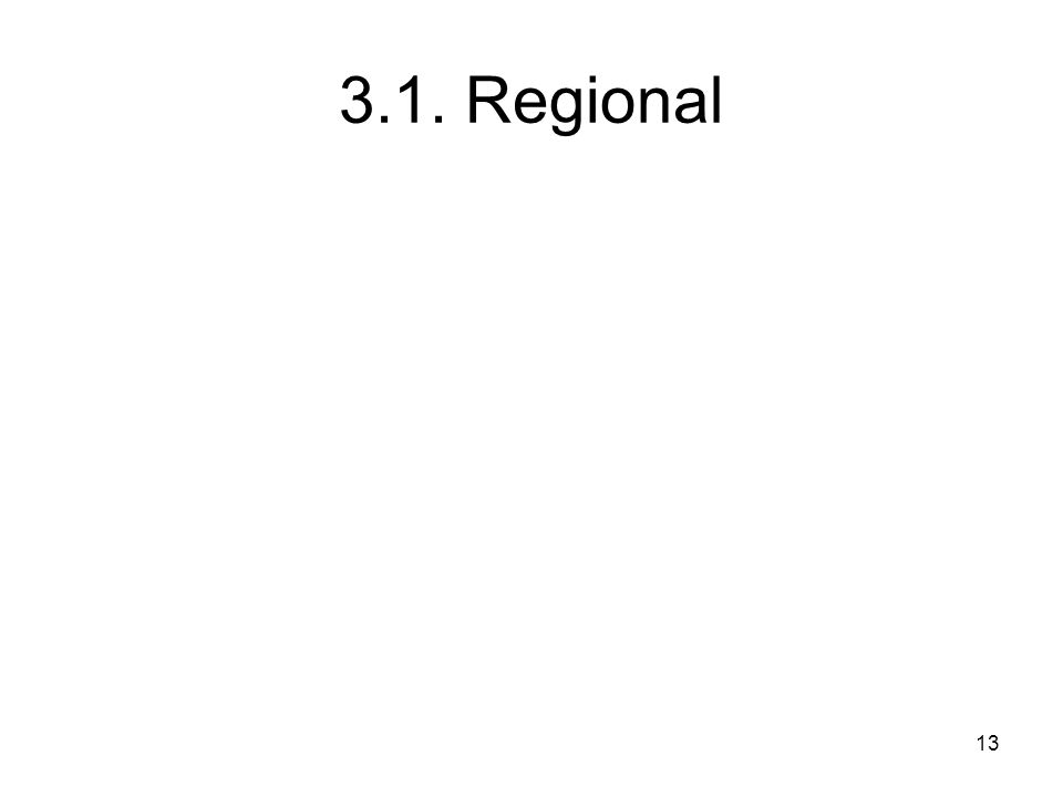 13 3.1. Regional