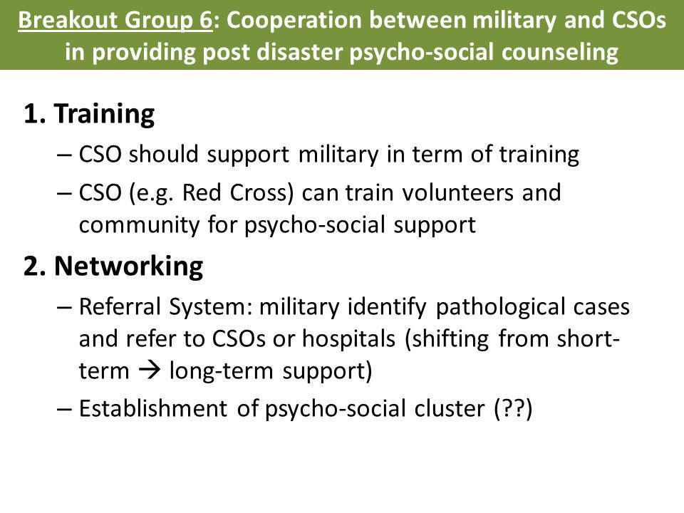 1. Training – CSO should support military in term of training – CSO (e.g.