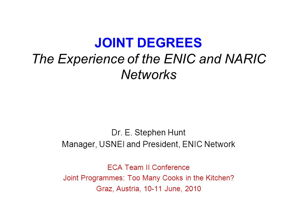 JOINT DEGREES The Experience of the ENIC and NARIC Networks Dr.