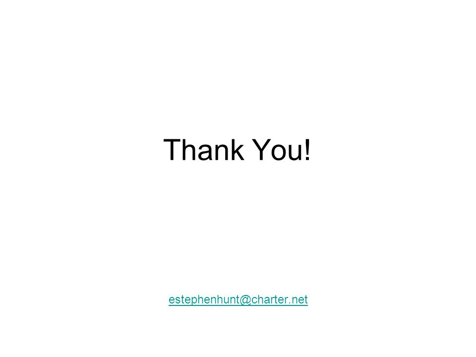 Thank You! estephenhunt@charter.net