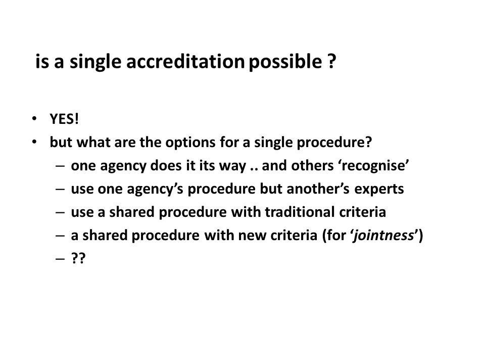 is a single accreditation possible . YES. but what are the options for a single procedure.