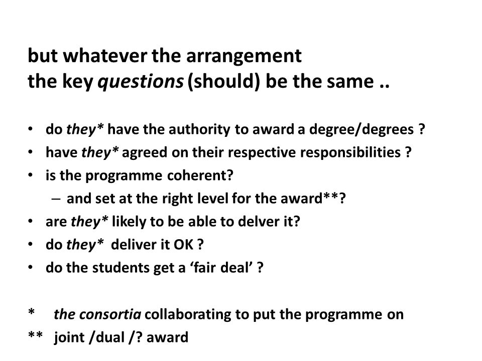 but whatever the arrangement the key questions (should) be the same..