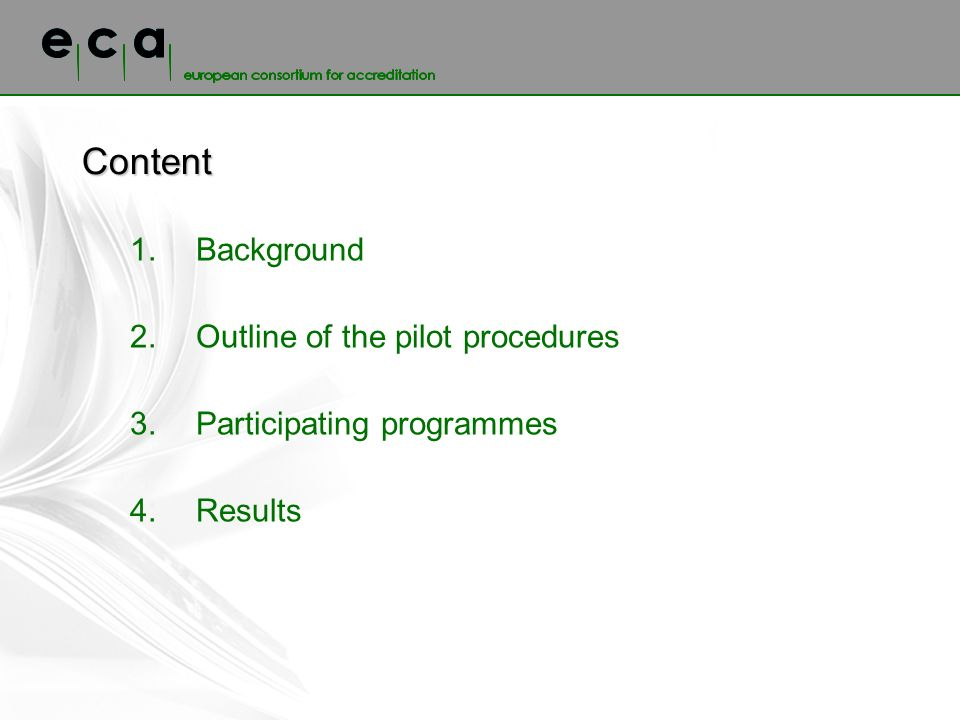 Content 1.Background 2. Outline of the pilot procedures 3. Participating programmes 4. Results