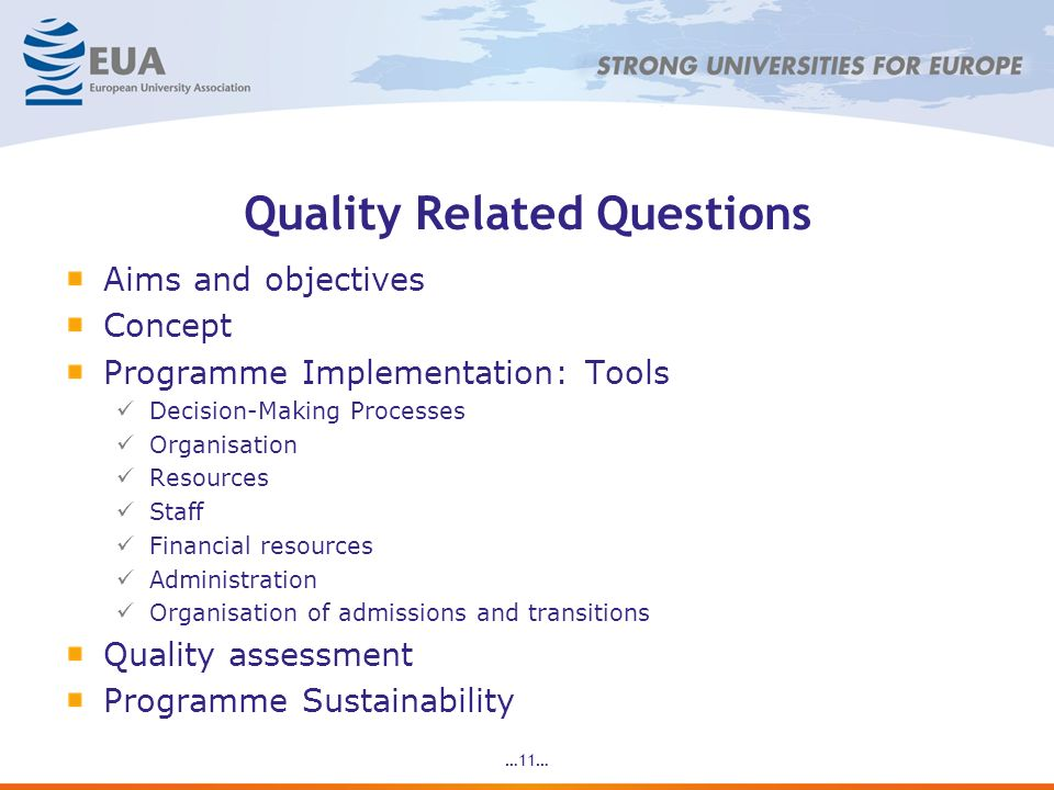 …11… Quality Related Questions Aims and objectives Concept Programme Implementation: Tools Decision-Making Processes Organisation Resources Staff Fina