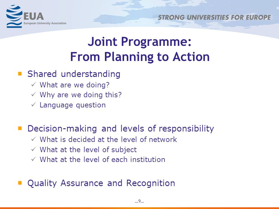 …9… Joint Programme: From Planning to Action Shared understanding What are we doing.