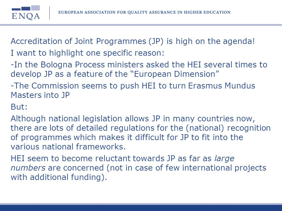 Accreditation of Joint Programmes (JP) is high on the agenda.
