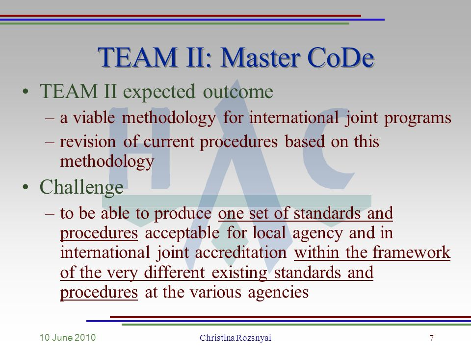 10 June 2010 Christina Rozsnyai7 TEAM II: Master CoDe TEAM II expected outcome –a viable methodology for international joint programs –revision of cur