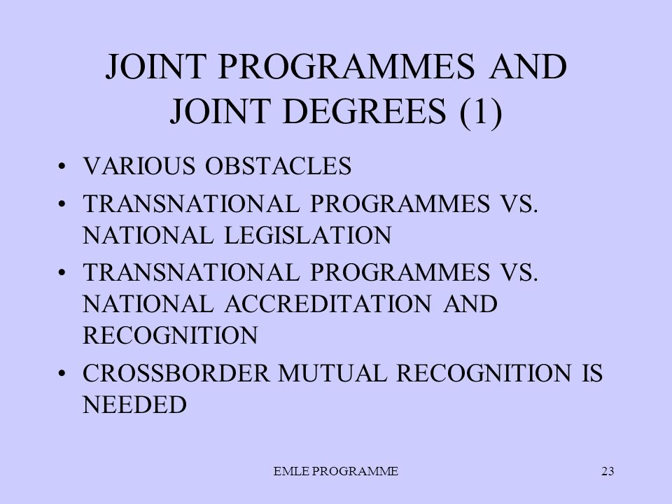 JOINT PROGRAMMES AND JOINT DEGREES (1) VARIOUS OBSTACLES TRANSNATIONAL PROGRAMMES VS.