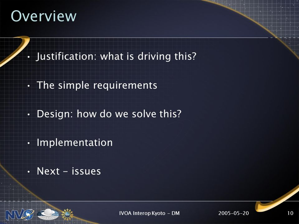 IVOA Interop Kyoto - DM10 Overview Justification: what is driving this.