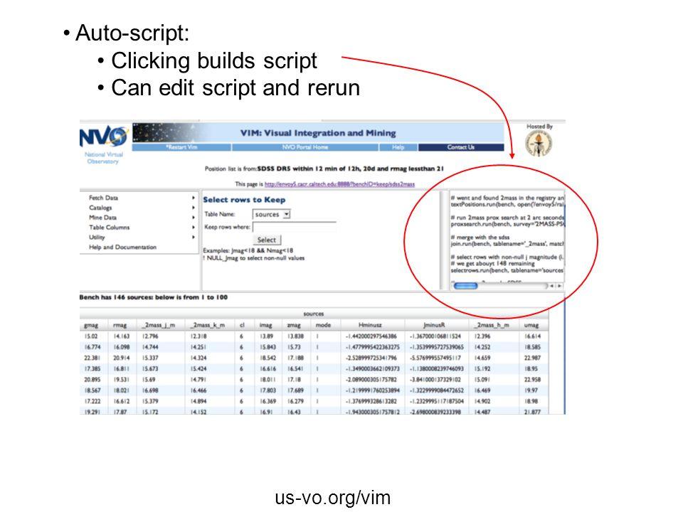 us-vo.org/vim Auto-script: Clicking builds script Can edit script and rerun