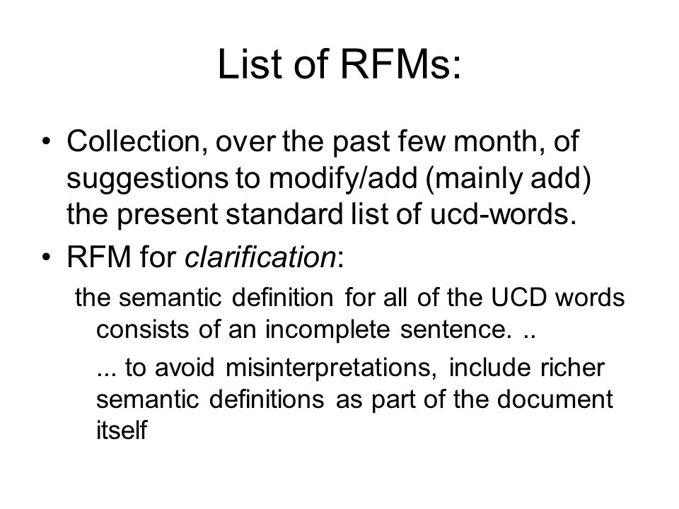 List of RFMs: Collection, over the past few month, of suggestions to modify/add (mainly add) the present standard list of ucd-words.