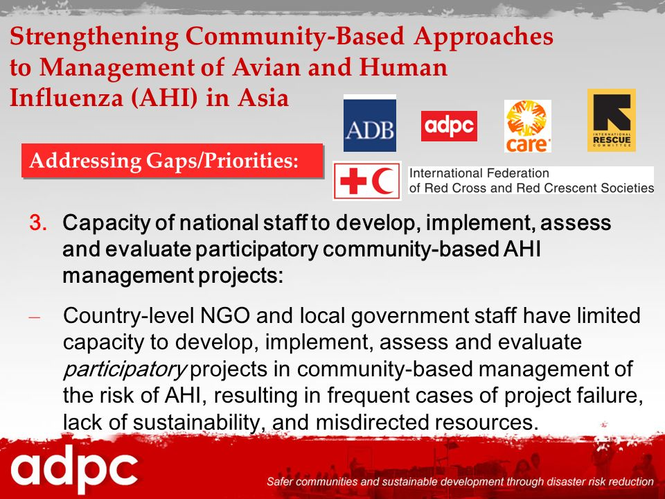 3.Capacity of national staff to develop, implement, assess and evaluate participatory community-based AHI management projects: – Country-level NGO and