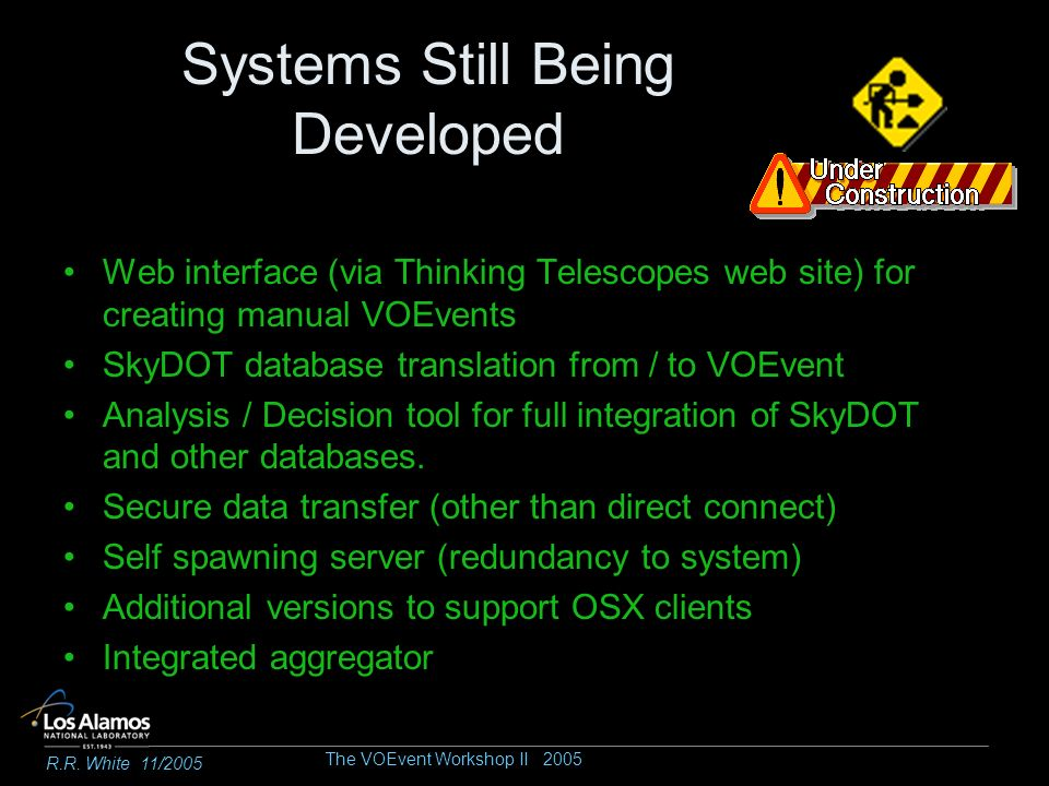 Systems Still Being Developed Web interface (via Thinking Telescopes web site) for creating manual VOEvents SkyDOT database translation from / to VOEvent Analysis / Decision tool for full integration of SkyDOT and other databases.