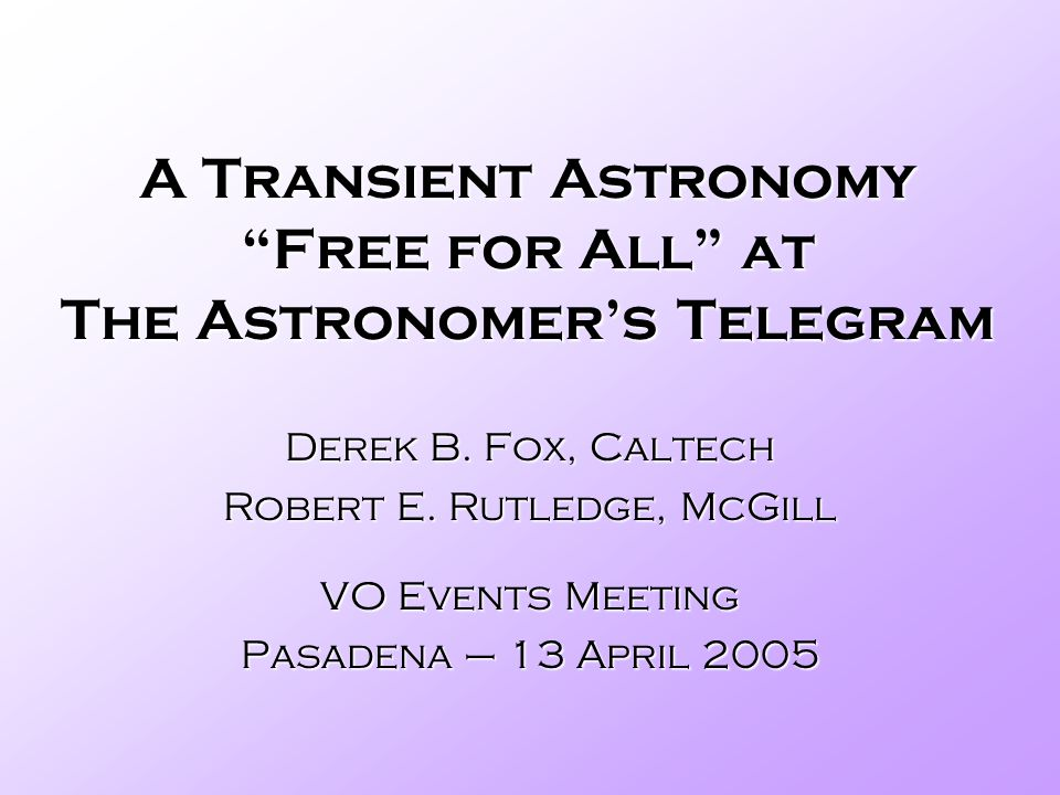 A Transient Astronomy Free for All at The Astronomers Telegram Derek B.