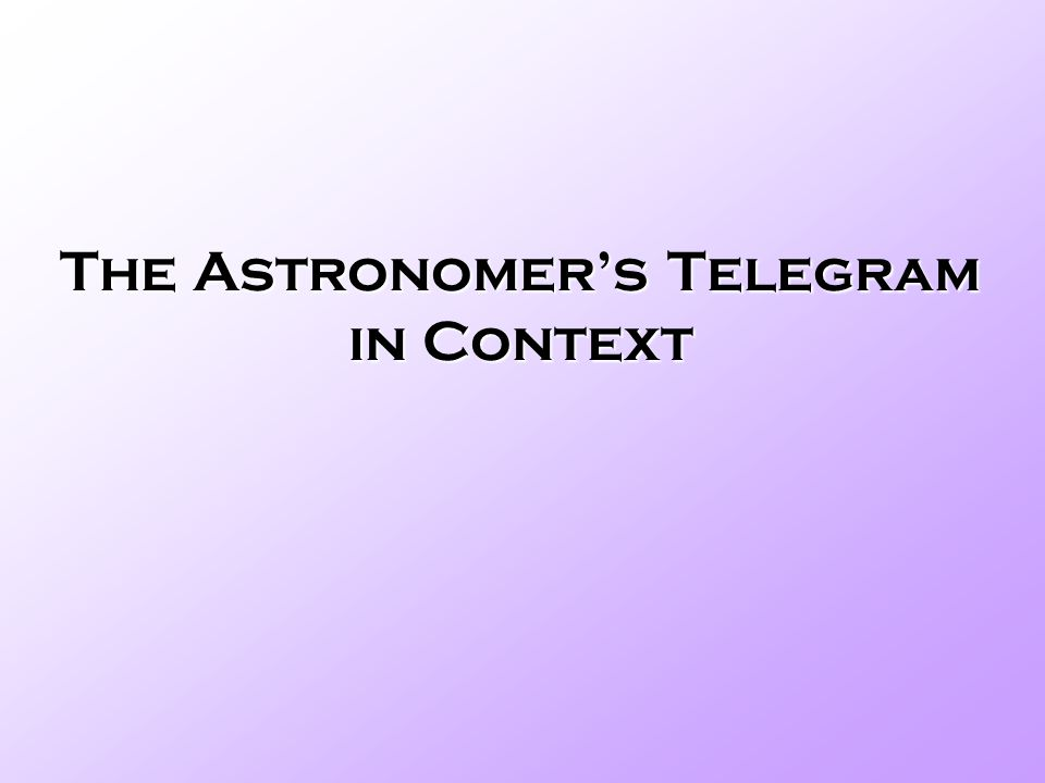 The Astronomers Telegram in Context