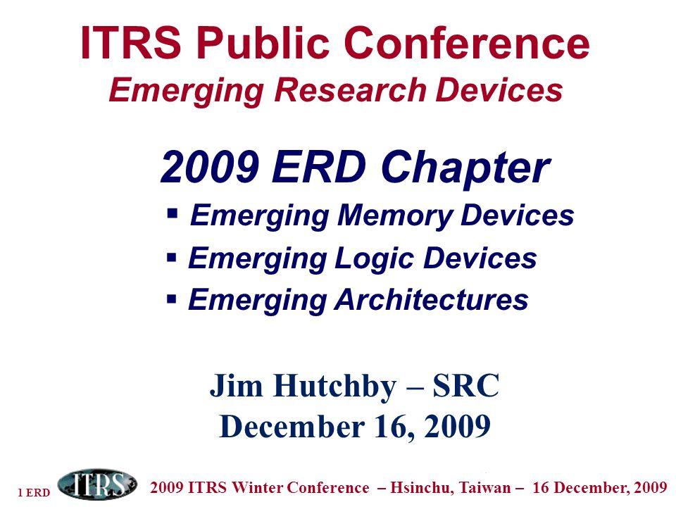 2 ERD 2009 ITRS Winter Conference – Hsinchu, Taiwan – 16 December 2009 Hiroyugi AkinagaAIST Tetsuya AsaiHokkaido U.