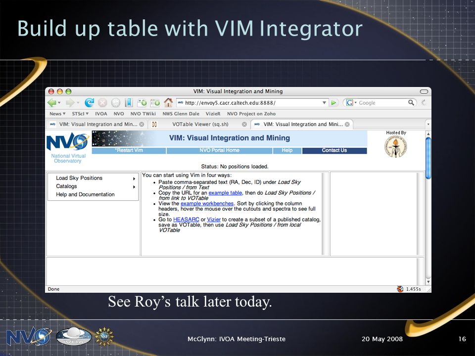 20 May 2008McGlynn: IVOA Meeting-Trieste16 Build up table with VIM Integrator See Roys talk later today.