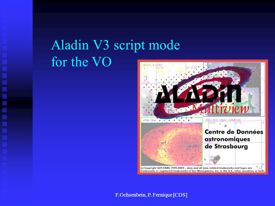 F.Ochsenbein, P. Fernique [CDS] Aladin V3 script mode for the VO