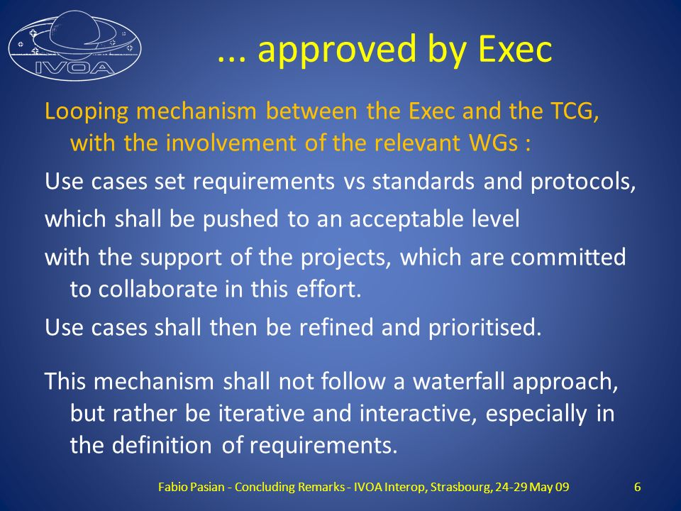 ... approved by Exec Looping mechanism between the Exec and the TCG, with the involvement of the relevant WGs : Use cases set requirements vs standard