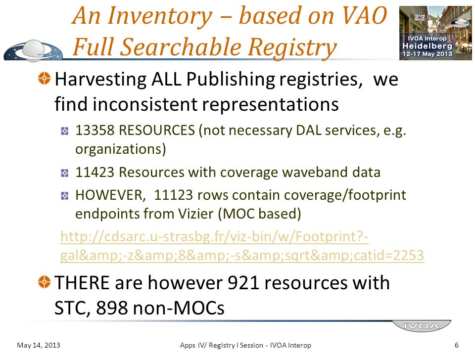 An Inventory – based on VAO Full Searchable Registry Harvesting ALL Publishing registries, we find inconsistent representations 13358 RESOURCES (not necessary DAL services, e.g.