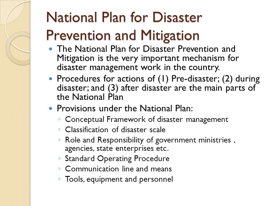 When a disaster strikes…… National/Provincial/local Plans shall be activated Local government shall react first Neighboring local governments shall assist Provincial government to support DDPM shall support and coordinate with other national agencies