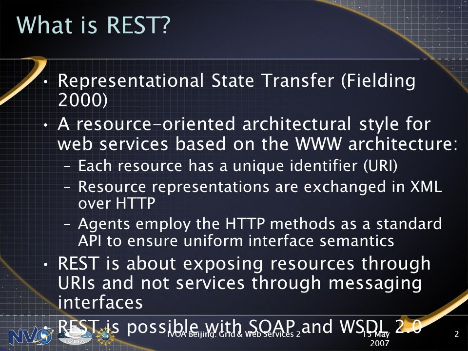 15 May 2007 IVOA Beijing: Grid & Web Services 22 What is REST.