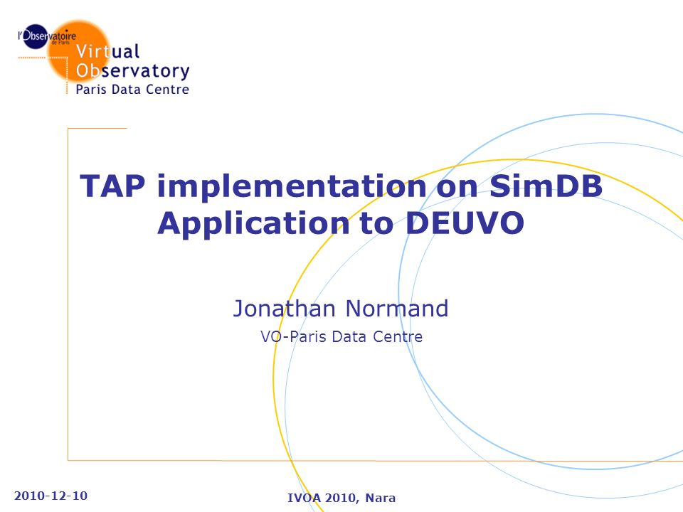 2010-12-10 IVOA 2010, Nara TAP implementation on SimDB Application to DEUVO Jonathan Normand VO-Paris Data Centre
