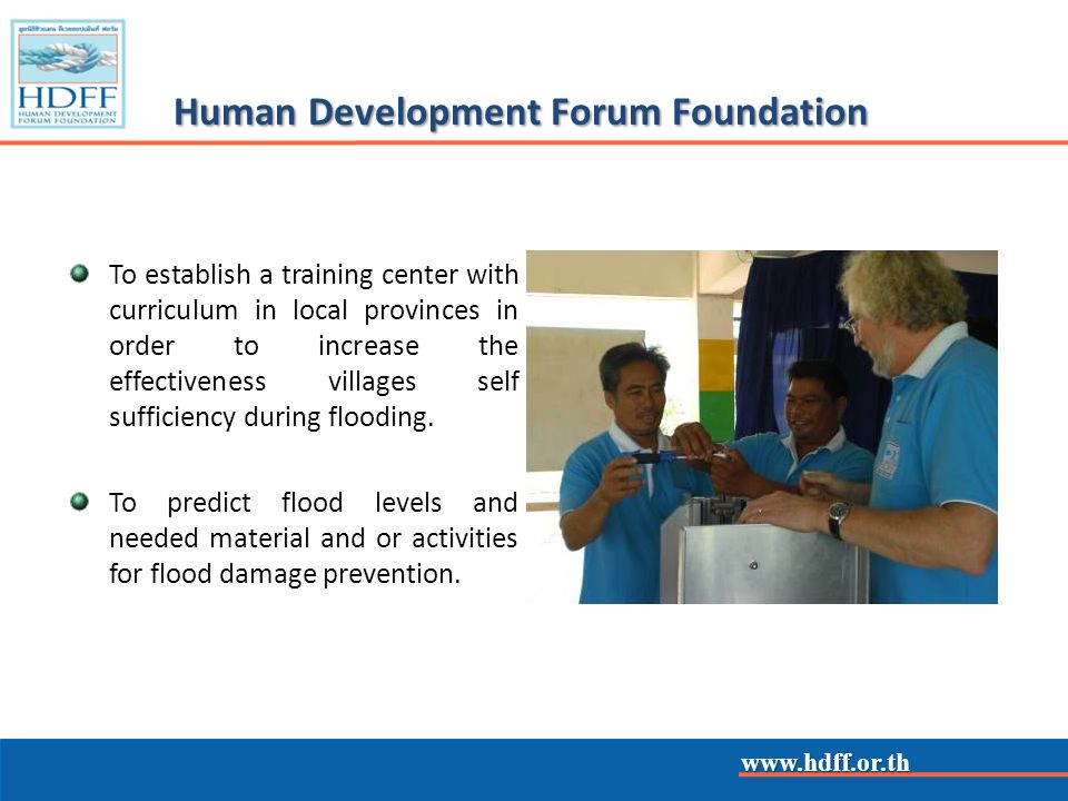 www.hdff.or.th Human Development Forum Foundation To establish a training center with curriculum in local provinces in order to increase the effective