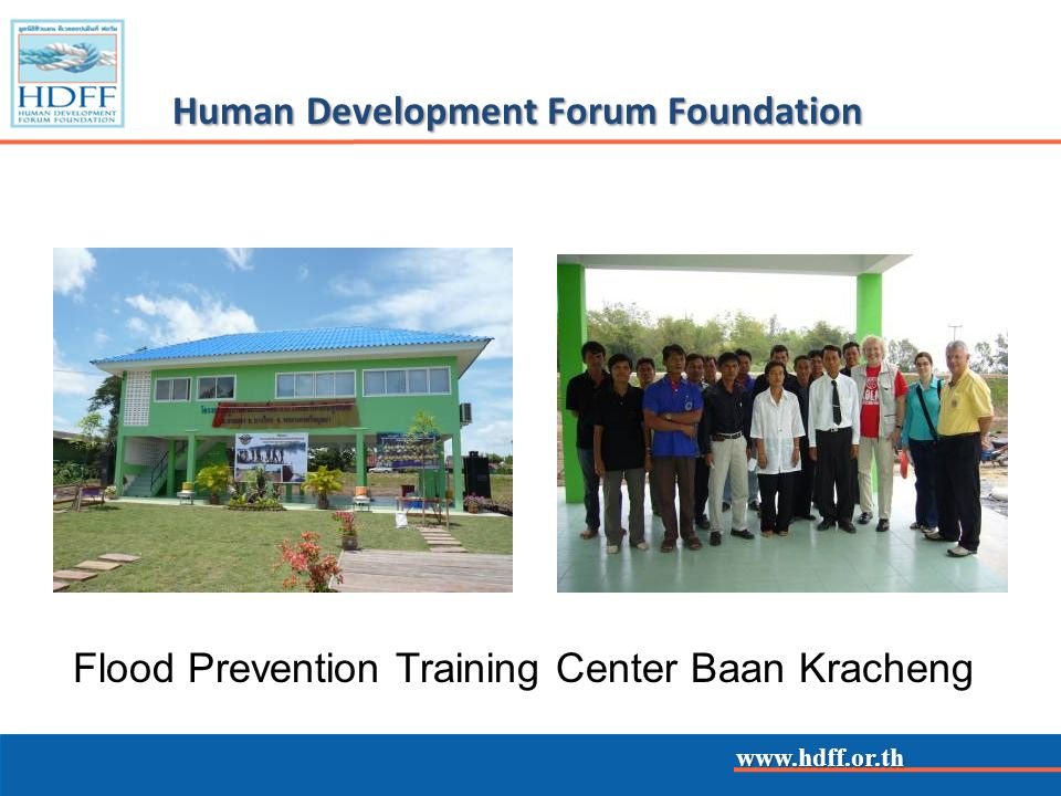 www.hdff.or.th Human Development Forum Foundation Flood Prevention Training Center Baan Kracheng