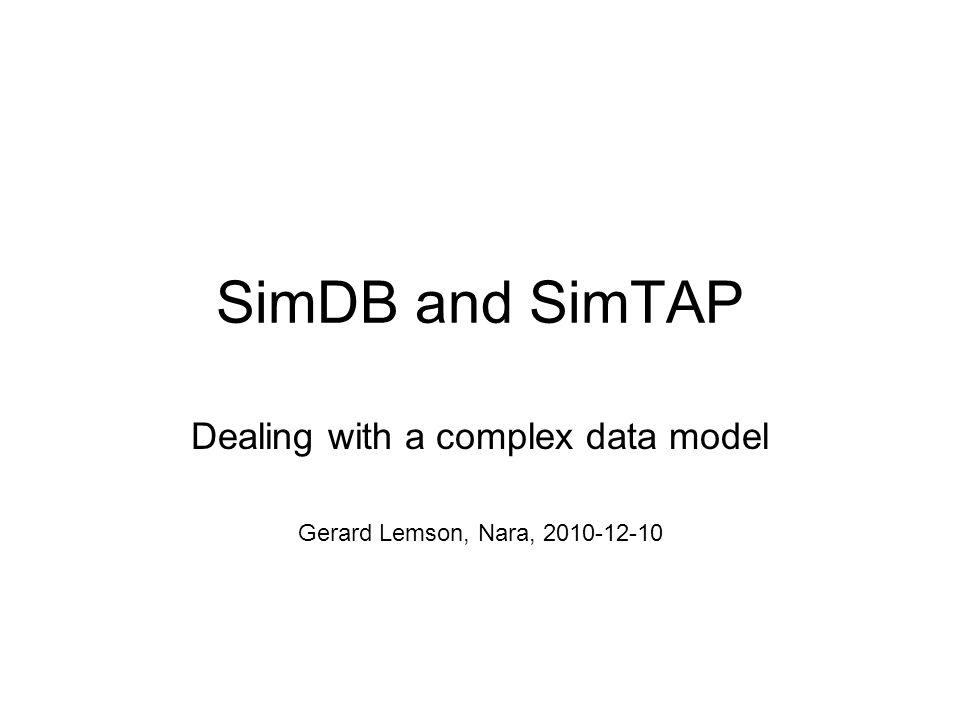 SimDB and SimTAP Dealing with a complex data model Gerard Lemson, Nara, 2010-12-10