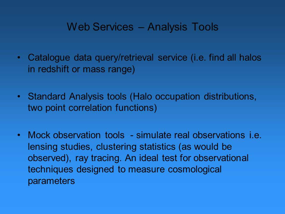 Web Services – Analysis Tools Catalogue data query/retrieval service (i.e.